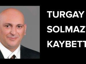 Değerli turizmci Turgay Solmaz'ı kaybettik
