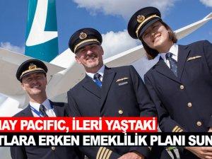 Cathay Pacific, yaşlı pilotlara erken emeklilik planı sunuyor