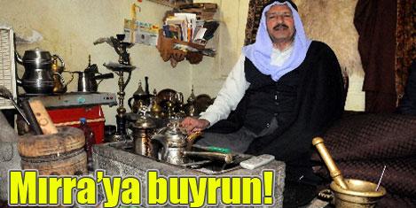 """Viranşehir'de """"Mırra"""" kültürü"""