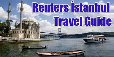 Reuters'in İstanbul gezi rehberi
