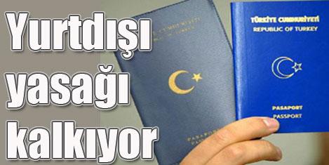 Yurtdışı yasaklıları kurtuluyor