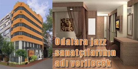 Jazz Hotel'i haziranda açılıyor