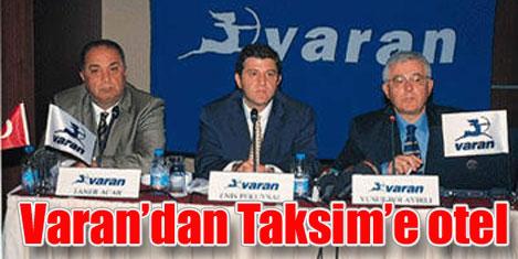 Varan Grubu'ndan Taksim'e otel
