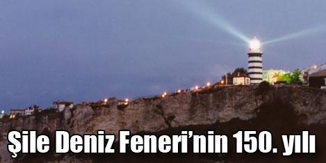 Şile Deniz Feneri 150. yaşında