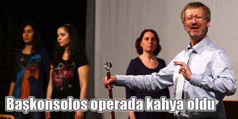 Konsolos, operada kâhya olacak