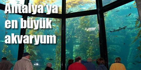 Antalya'ya  dev akvaryum