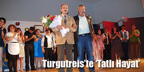 Turgutreis'te 'Tatlı Hayat' oynandı