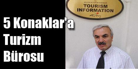 5 Konaklar'da Turizm Bürosu