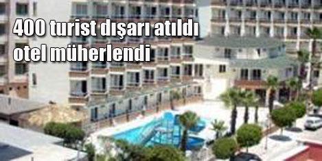 400 turist otelden atıldı