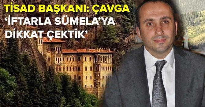 TİSAD: Sümela Manastırı ne zaman açılaçak?