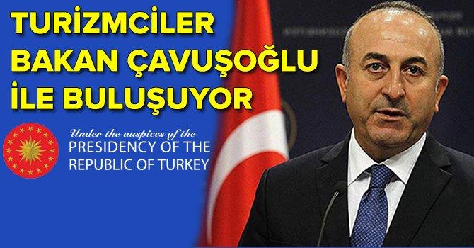Turizmciler Çavuşoğlu ile teşvikleri konuşacak