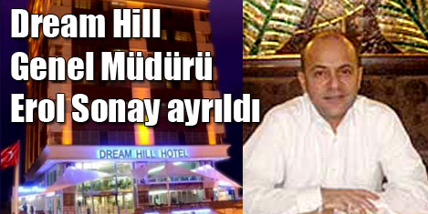 Dream Hill'e Erol Sonay veda etti