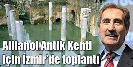 """İzmir'de Bakan'la """"Allianoi"""" zirvesi"""