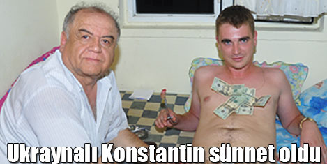 Ukraynalı Konstantin sünnet oldu