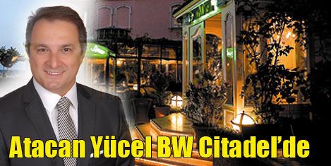 Atacan Yücel, BW Citadel Hotel'de