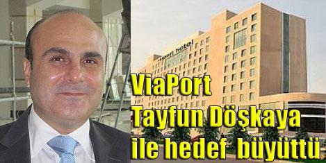ViaPort'ta Döşkaya yönetimi