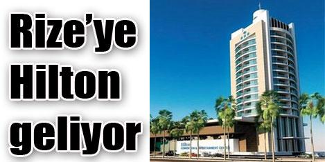 Hilton, Rize'de yatırım yapacak