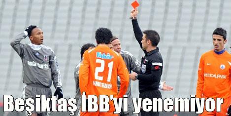 Beşiktaş IBB'yi yine yenemedi