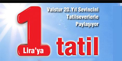 Valstur'dan 20. yılda 1 TL'ye tatil