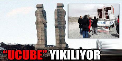 Ucube' anıt, 20 günde yıkılacak!