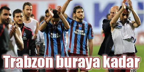Trabzon'un özlemi buraya kadar