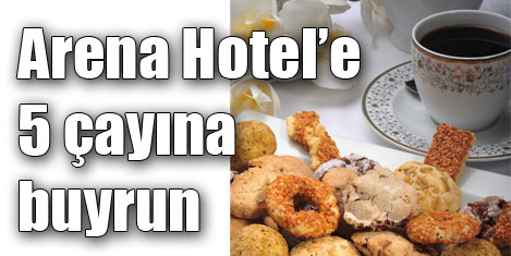 Arena Hotel'de kurabiyeli 5 çayı