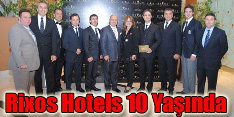 Rixos otellerinin 10. yılı kutlandı