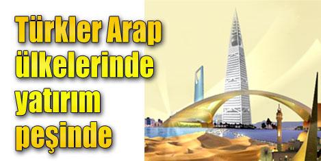 Türkiye Arap ülkelerinde yatırımda