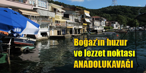 Turizm cenneti: Anadolukavağı