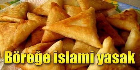"""Muska böreğine """"İslami"""" yasak"""