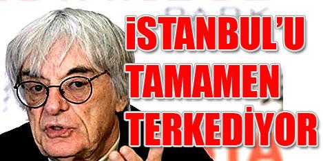 Ecclestone İstanbul'u bırakıyor