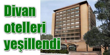 Divan otelleri Yeşillenen Otel oldu
