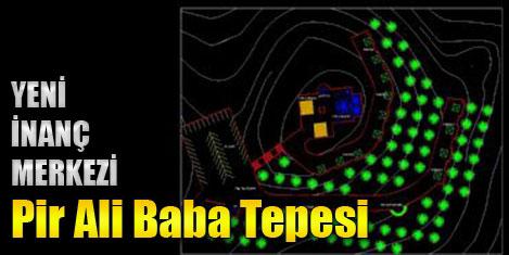 Pir Ali Baba Projesi uygulanıyor