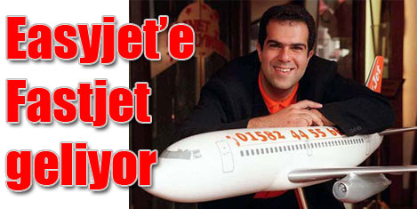 Easyjet'ten yeni şirket: Fastjet