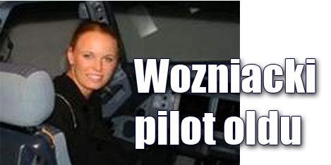 Tenisçi Wozniacki pilot oldu