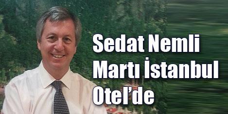 Sedat Nemli, İstanbul Martı Otel'de