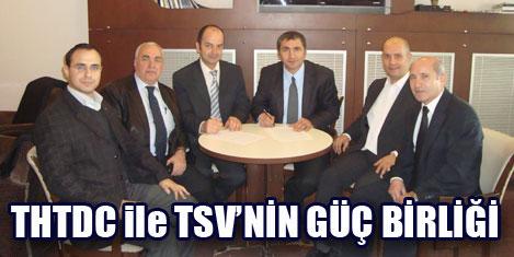 THTDC ile TSV güç birliği yaptı