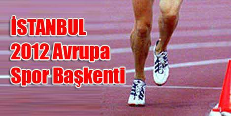 İstanbul 2012'de spora doyacak