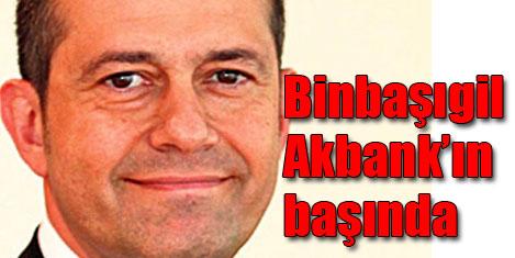 Akbank'a  Binbaşıgil atandı