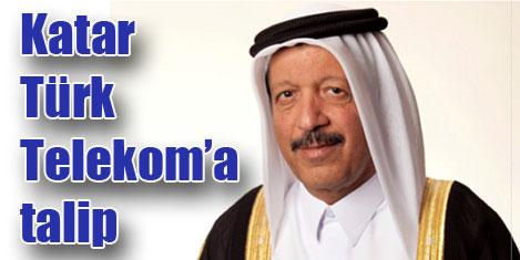 Katar emiri Türk Telekom'u istiyor