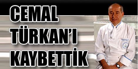 Cemal Türkan'ı kaybettik