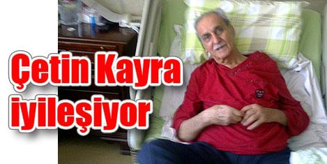ITS'nin sahibi Çetin Kayra iyileşiyor