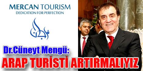 Mengü: Arap turist %10'a çıkmalı