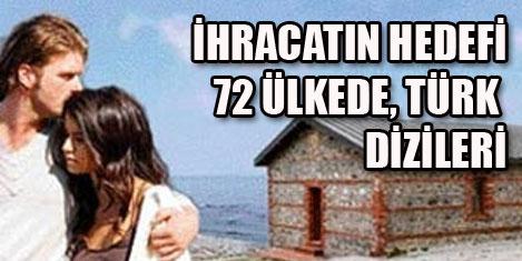 72 ülkede Türk dizileri yayınlanıyor