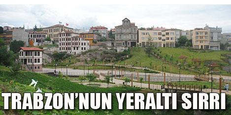 Trabzon'un yer altı sırrı