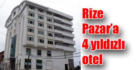 Rize Pazar'a 4 yıldızlı otel