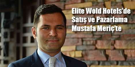 Elite World'te satış Mustafa Meriç'te