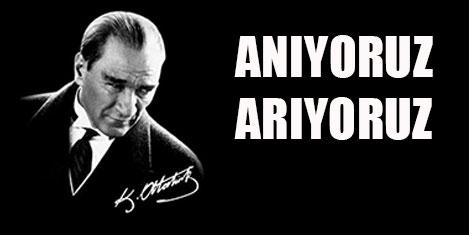 Atatürk'ü şükran ile anıyoruz