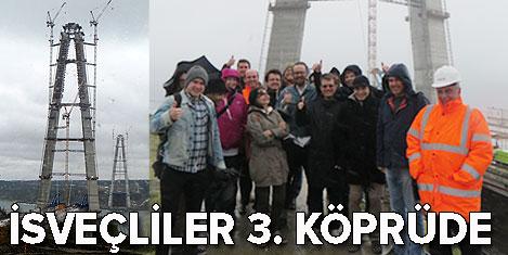 İsveçli mühendisler 3. köprüde