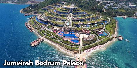 Jumeirah Bodrum Palace açılıyor